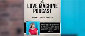 The Love Machine Podcast, with James Preece